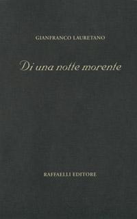 Gianfranco Lauretano - Di una notte morente