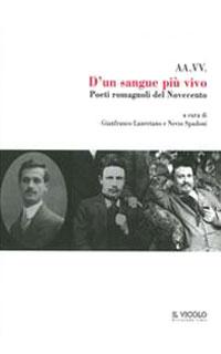 D'un Sangue più Vivo - Poeti Romagnoli del Novecento