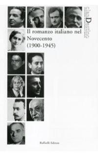 Il romanzo italiano del Novecento (1900-1945)